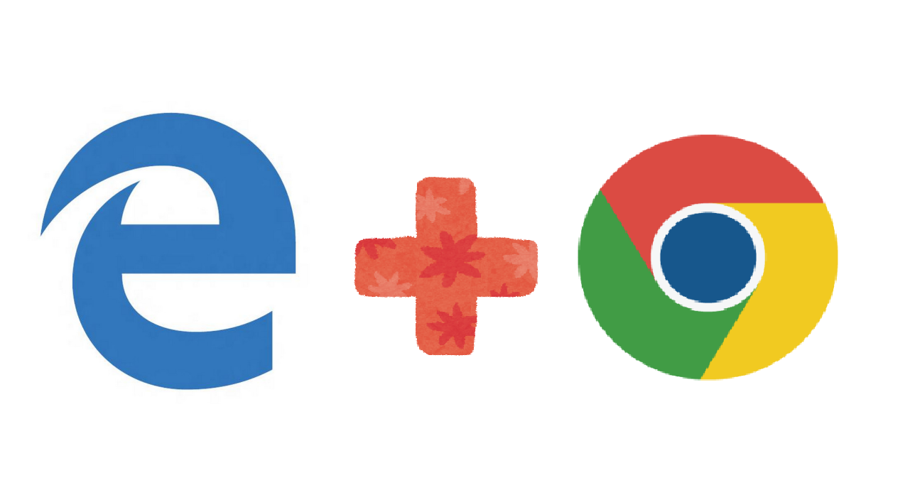 Edge + Chrome